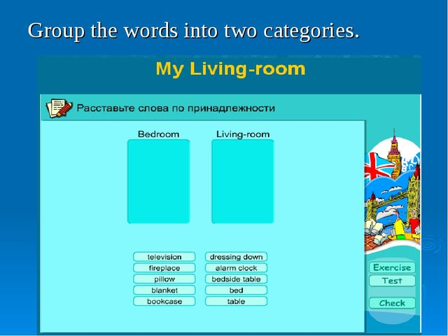 Group the words into two categories.
