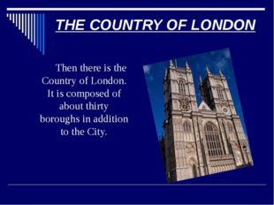 GREATER LONDON 		Finally there is Greater London which includes inner London