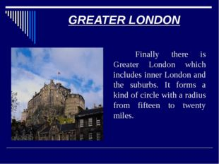 LONDON AS A CULTURAL CENTRE London has many different faces. -There is th