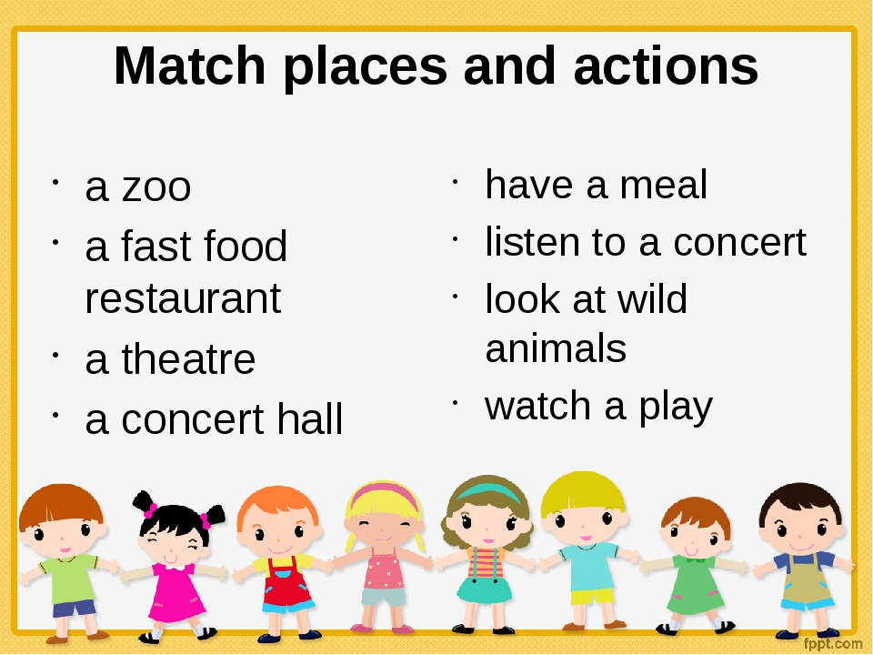 Match places and actions a zoo a fast food restaurant a theatre a concert hal...