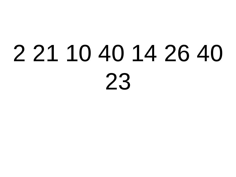 2 21 10 40 14 26 40 23
