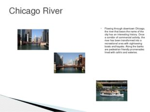 Flowing through downtown Chicago, the river that bears the name of the city h
