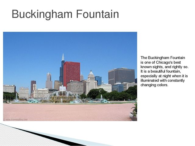 Buckingham Fountain The Buckingham Fountain is one of Chicago's best known si...