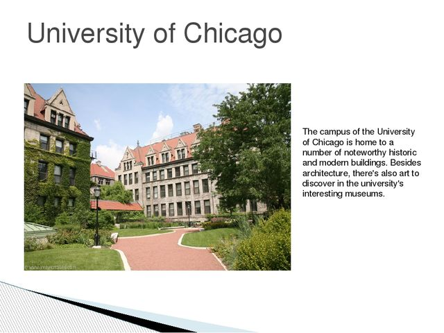 University of Chicago The campus of the University of Chicago is home to a nu...