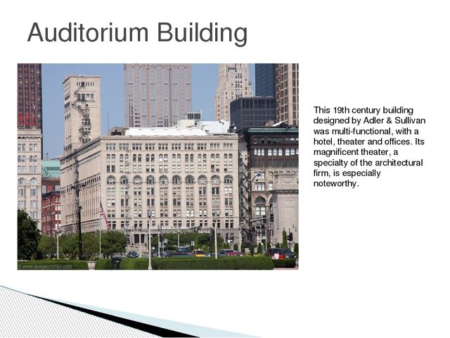 Auditorium Building This 19th century building designed by Adler & Sullivan w...