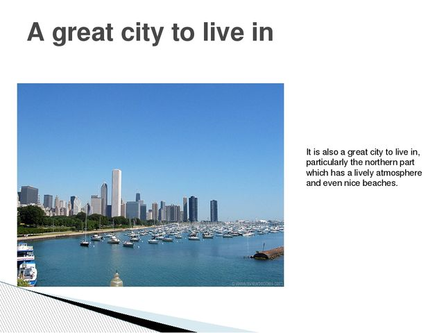 A great city to live in It is also a great city to live in, particularly the...
