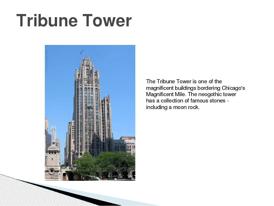 Tribune Tower The Tribune Tower is one of the magnificent buildings bordering...