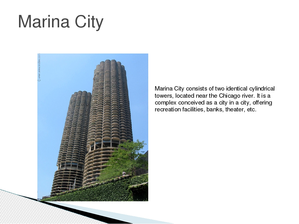 Marina City Marina City consists of two identical cylindrical towers, located...