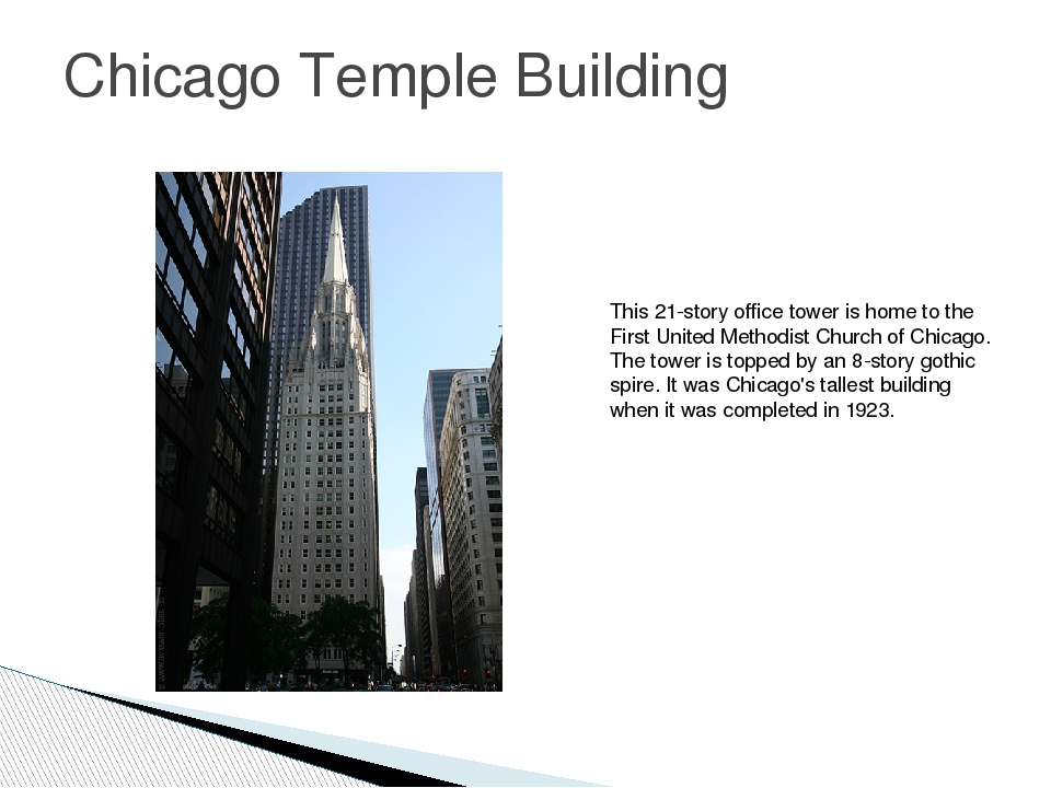 Chicago Temple Building This 21-story office tower is home to the First Unite...