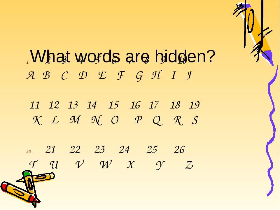 What words are hidden? 2 3 4 5 6 7 8 9 10 A B C D E F G H I J 11 12 13 14 15...