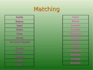 Matching Czech British Austrian Croatian Belarusian German Italian French Hun