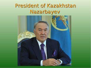 President of Kazakhstan Nazarbayev