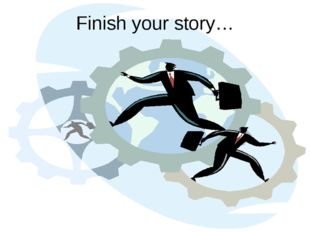 Finish your story…