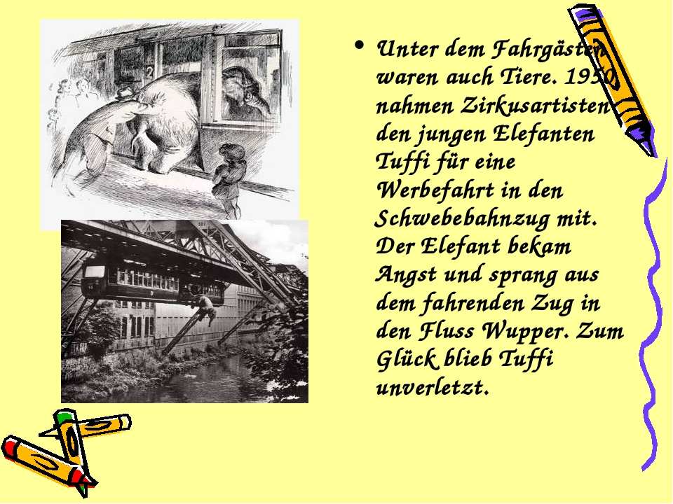 Unter dem Fahrgästen waren auch Tiere. 1950 nahmen Zirkusartisten den jungen...
