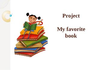 Project My favorite book