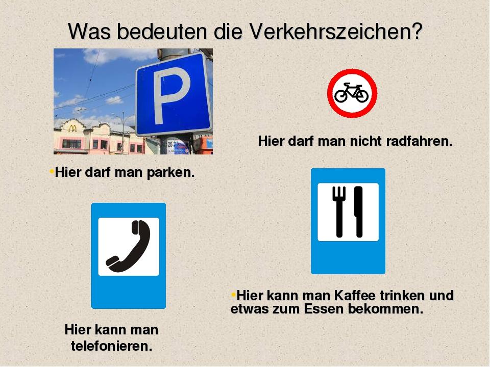 Was bedeuten die Verkehrszeichen? Hier darf man parken. Hier darf man nicht r...