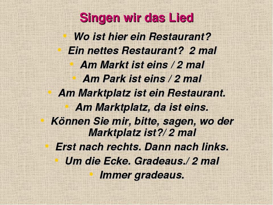 Singen wir das Lied Wo ist hier ein Restaurant? Ein nettes Restaurant? 2 mal...