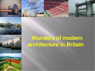 Wonders of modern architecture in Britain