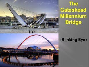 The Gateshead Millennium Bridge «Blinking Eye»
