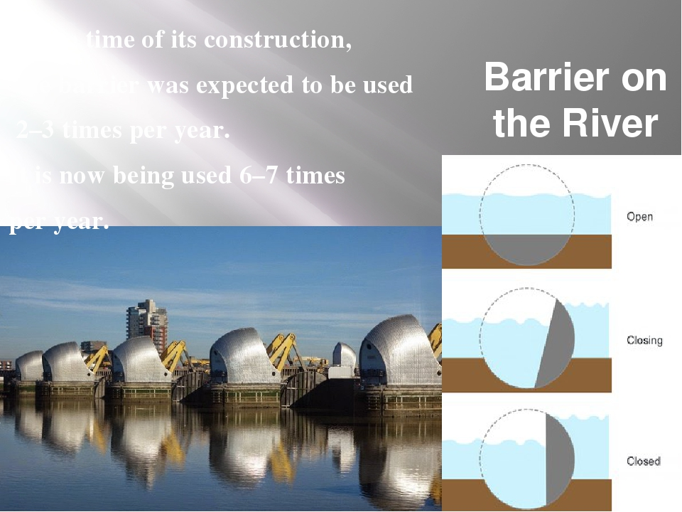 Barrier on the River Thames At the time of its construction, the barrier was...