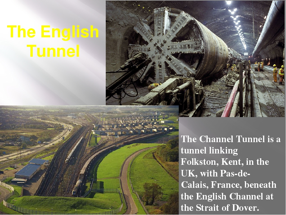 The English Tunnel The Channel Tunnel is a tunnel linking  Folkston, Kent, in...