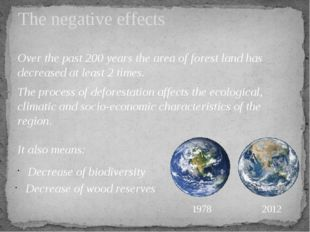 Over the past 200 years the area of forest land has decreased at least 2 time