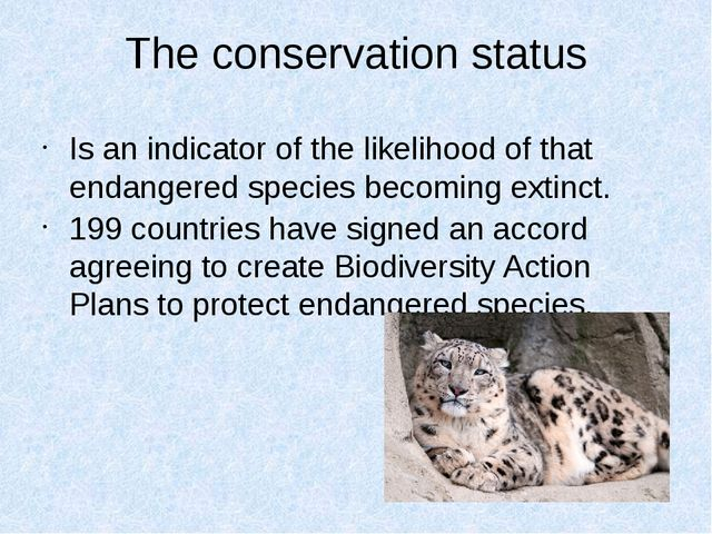 The conservation status Is an indicator of the likelihood of that endangered...