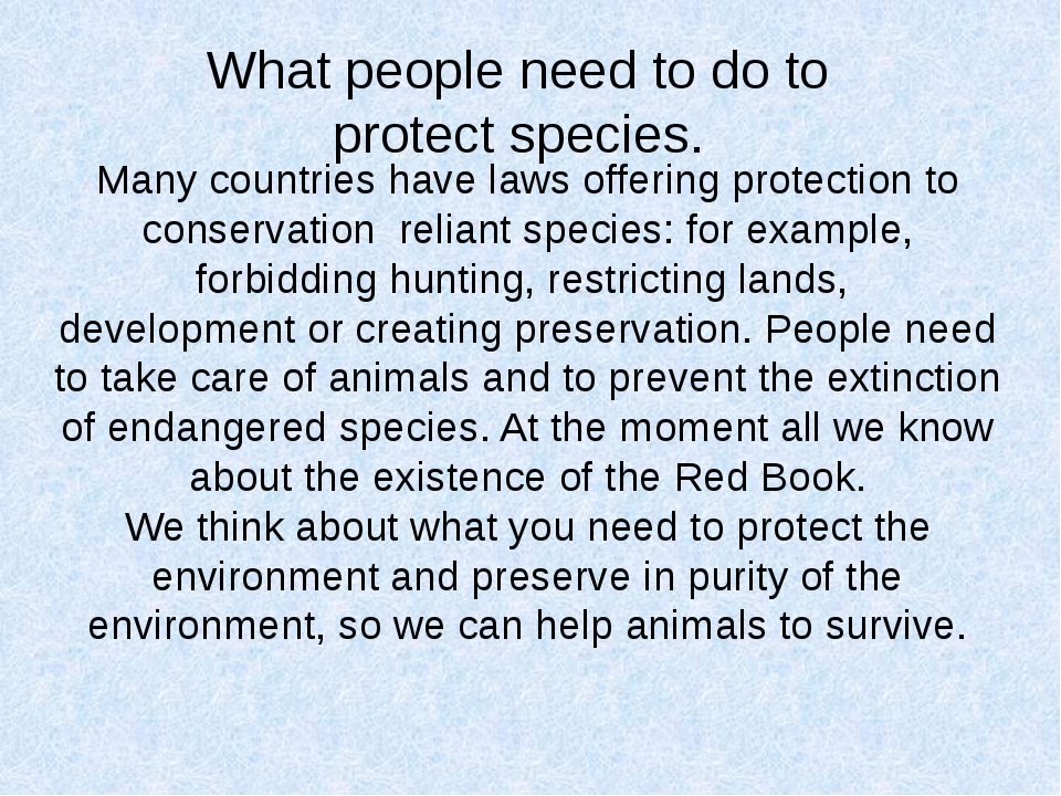 Many countries have laws offering protection to conservation reliant species:...