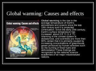 Global warming: Causes and effects Global warming is the rise in the average