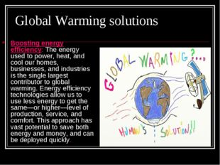 Global Warming solutions Boosting energy efficiency: The energy used to power
