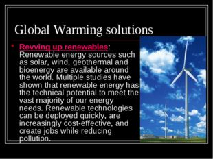 Global Warming solutions Revving up renewables: Renewable energy sources such