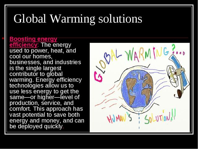 Global Warming solutions Boosting energy efficiency: The energy used to power...