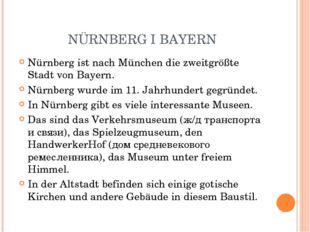 NÜRNBERG I BAYERN Nürnberg ist nach München die zweitgrößte Stadt von Bayern.