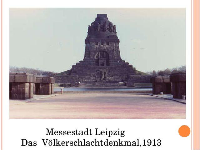 Messestadt Leipzig Das Völkerschlachtdenkmal,1913