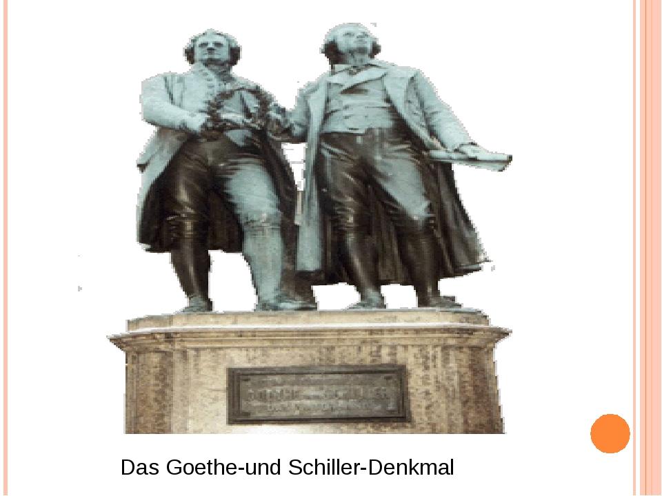 Das Goethe-und Schiller-Denkmal