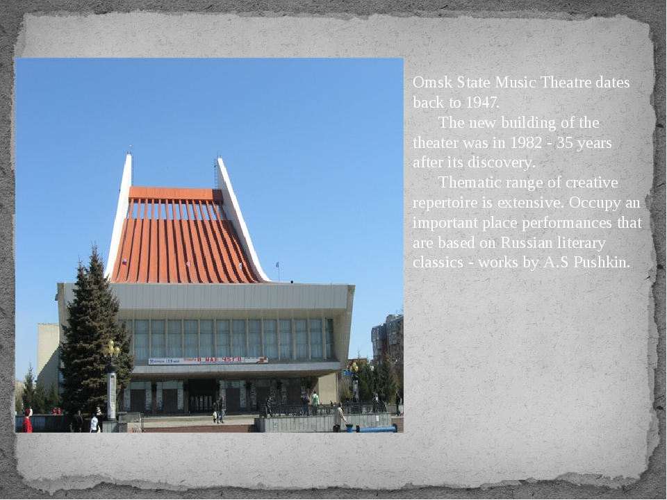Omsk State Music Theatre dates back to 1947.       The new building of the th...