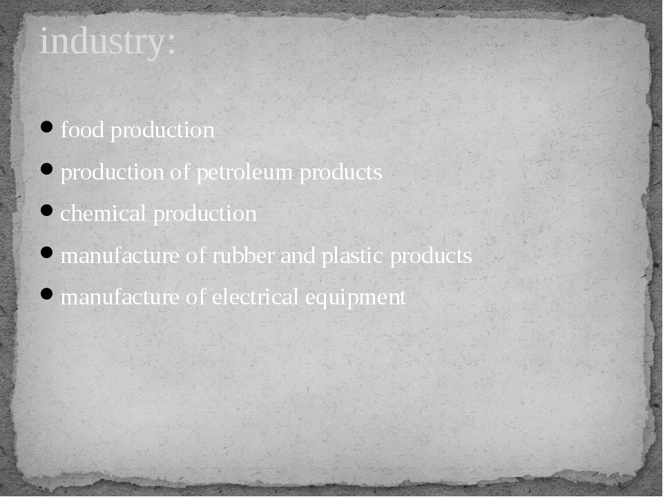 food production production of petroleum products chemical production manufact...