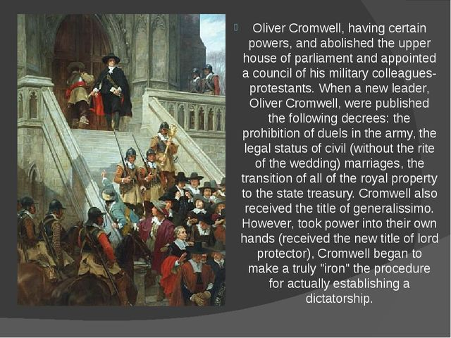 Oliver Cromwell, having certain powers, and abolished the upper house of parl...