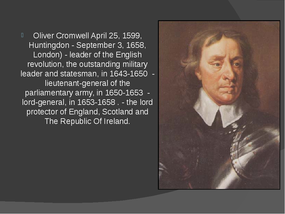 Oliver Cromwell April 25, 1599, Huntingdon - September 3, 1658, London) - lea...