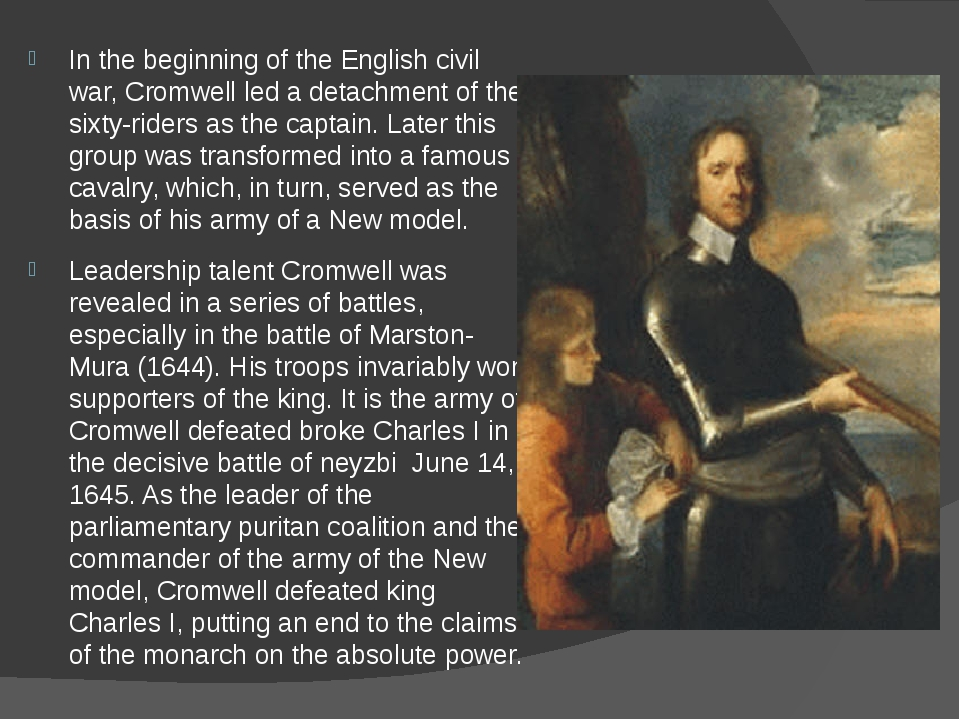 In the beginning of the English civil war, Cromwell led a detachment of the s...