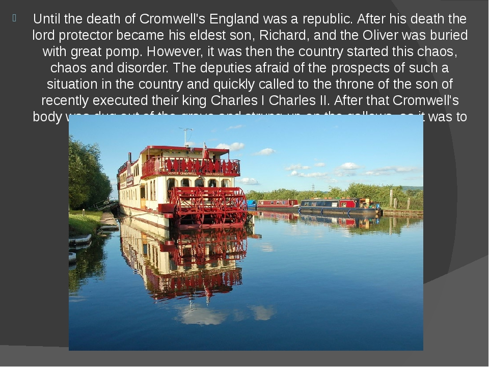Until the death of Cromwell's England was a republic. After his death the lor...