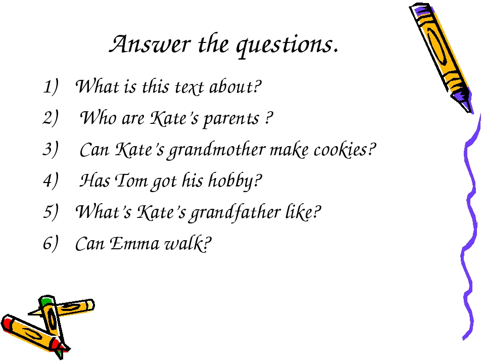 Answer the questions. What is this text about? Who are Kate's parents ? Can K...