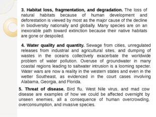3. Habitat loss, fragmentation, and degradation. The loss of natural habitats