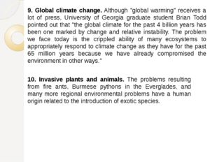 "9. Global climate change. Although ""global warming"" receives a lot of press,"