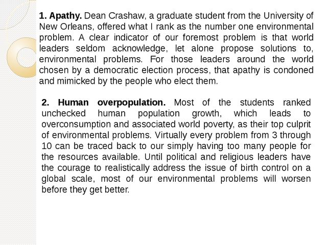 1. Apathy. Dean Crashaw, a graduate student from the University of New Orlean...