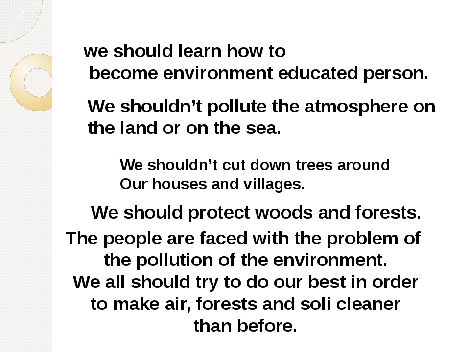 we should learn how to become environment educated person. We shouldn't cut d...