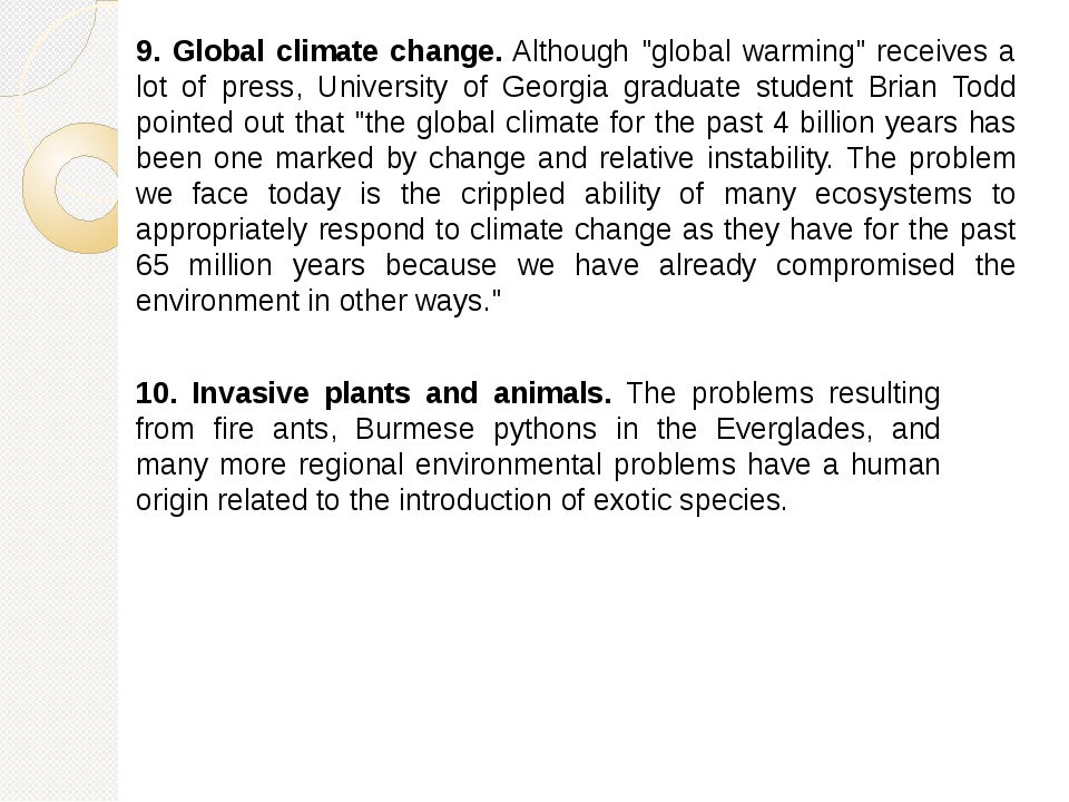 "9. Global climate change. Although ""global warming"" receives a lot of press,..."