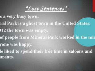 """""""Lost Sentences"""" It was a very busy town. Mineral Park is a ghost town in the"""