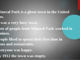 1. Mineral Park is a ghost town in the United States. 2. It was a very busy