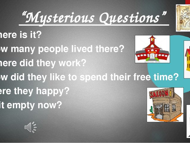 """""""Mysterious Questions"""" 1) Where is it? 2) How many people lived there? 3) Whe..."""
